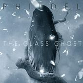 The Glass Ghost by Phildel