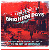 Silly Walks Discotheque Presents Brighter Days Riddim by Various Artists