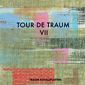 Tour de Traum VII mixed by Riley Reinhold by Various Artists