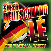 59 x Super Deutschland Olé. Die Fußball Party + 16 Nationalhymnen zur EM 2012 by Various Artists