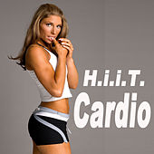 H.I.I.T. Cardio (H.I.I.T. High Intensity Interval Training) by Various Artists