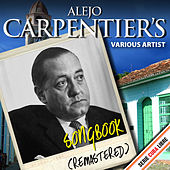 Serie Cuba Libre: Alejo Carpentier's Songbook (Remastered) by Various Artists
