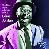 The King of the Jukebox: Best of Louis Jordam von Louis Jordan