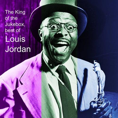 The King of the Jukebox: Best of Louis Jordam by Louis Jordan