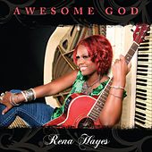 Awesome God by Rena Hayes