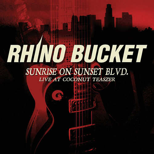 Sunrise On Sunset Blvd. by Rhino Bucket