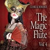 Classical Romance: The Magic Flute, Vol. 4 von Various Artists