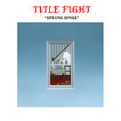 Spring Songs by Title Fight