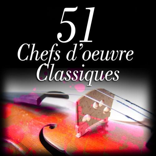 51 Chefs d'oeuvre Classiques by Le grand orchestre classique