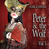 Classical Romance: Peter & The Wolf, Vol. 5 von Various Artists
