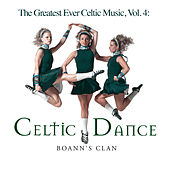 The Greatest Ever Celtic Music, Vol.4: Celtic Dance by Global Journey