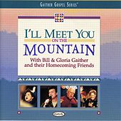 I'll Meet You on the Mountain by Bill & Gloria Gaither