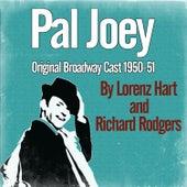 Pal Joey (Original Broadway Cast 1950-51) by Various Artists