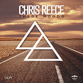 These Roads by Chris Reece