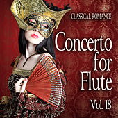 Classical Romance: Concerto for Flute, Vol. 18 by Various Artists
