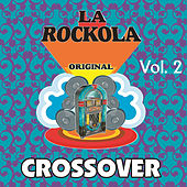 La Rockola Crossover, Vol. 2 by Various Artists
