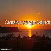 Classic Lounge Deluxe by Various Artists
