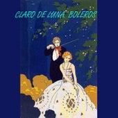 Claro de Luna. Boleros by Various Artists