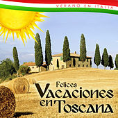 Verano en Italia. Felices Vacaciones en Toscana by Various Artists