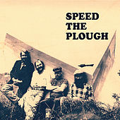 Speed the Plough by Speed The Plough