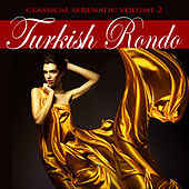 Classical Serenade: Turkish Rondo, Vol. 2 by Various Artists