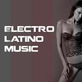 Electro Latino Music by Various Artists