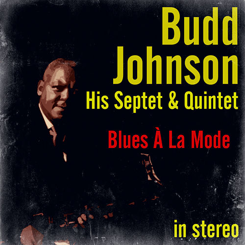 Blues À La Mode (Stereo) by Budd Johnson
