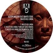 Ngizo Ku Linda by Alton Miller