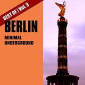 Best of Berlin Minimal Underground, Vol. 3 by Various Artists