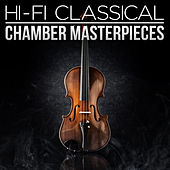 Hi-Fi Classical: Chamber Music Masterworks by Various Artists