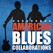 American Blues Collaborations by Various Artists