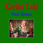 Karibe Taki by Yma Sumac