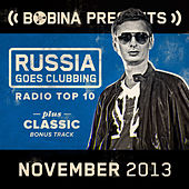 Bobina presents Russia Goes Clubbing Radio Top 10 November 2013 by Various Artists