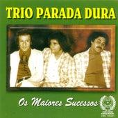 Os Maiores Sucessos (Trio Parada Dura) by Trio Parada Dura
