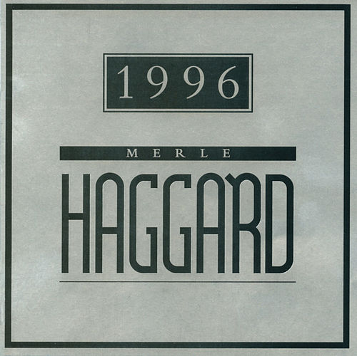 1996 by Merle Haggard
