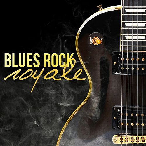 Blues Rock Royale by Various Artists