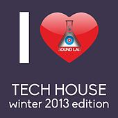 I Love Tech House (Winter 2013 Edition) by Various Artists