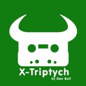 X-Triptych by Dan Bull