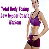 Total Body Toning Low Impact Cardio Workout (H.I.I.T. High Intensity Interval Training) by Various Artists