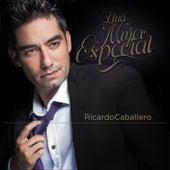 Una Mujer Especial by Ricardo Caballero