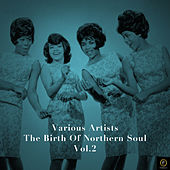 The Birth of Northern Soul, Vol. 2 von Various Artists
