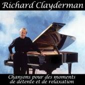 Chansons pour des moments de détente et de relaxation by Richard Clayderman