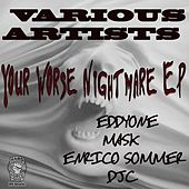 Your Worse Nightmare Ep by Various Artists