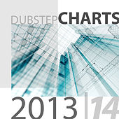Dubstep Charts 2013-2014 by Various Artists