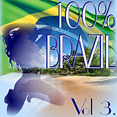 100% Brazil, Vol. 3 by Various Artists
