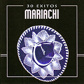 30 Exitos Mariachi by Various Artists