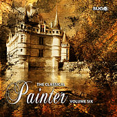 The Classical Painter, Vol. 6 by Various Artists