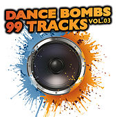 Dance Bombs 99 Tracks, Vol. 3 by Various Artists
