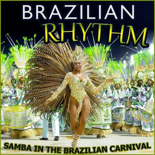 Samba in the Brazilian Carnival. Brazilian Rhythm by Various Artists