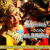 Música Desde Tailandia. Relajación Tailandesa by Relax Around the World Studio